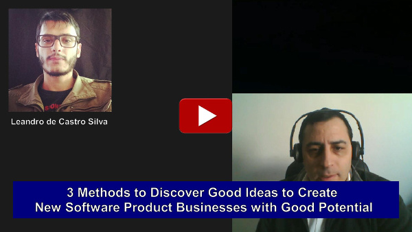 3 Methods to Discover Good Ideas to Create New Software Product Businesses with Good Potential