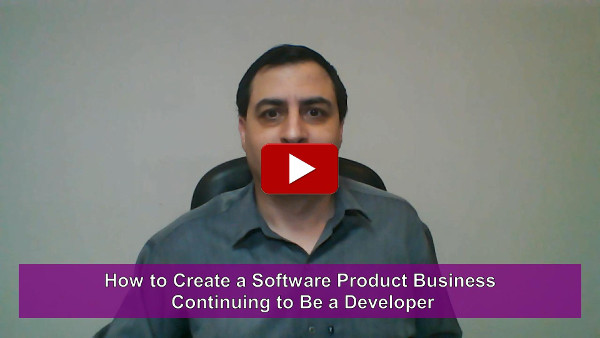 How to Create a Software Product Business Continuing to Be a Developer