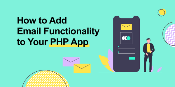 How to Add Email Functionality to Your PHP App