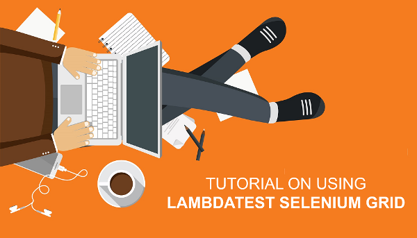 Check the LambdaTest Selenium Testing Tool Tutorial with